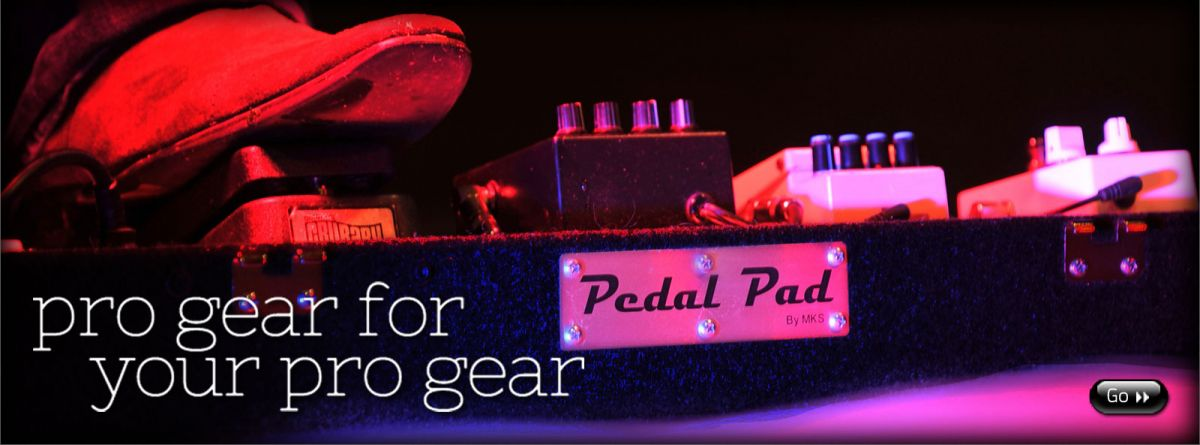 Pro gear for your pro gear. Pedal Pad pedal boards. Get serious. The player's pedal board.
